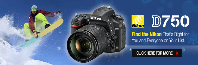 Nikon D750 with lens � Find the Nikon That's Right for You and Everyone on Your List.