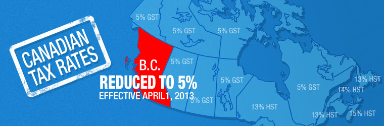 B.C. Tax Rate reduced to 5% effective April1, 2013